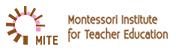 Montessori Institute for Teacher Education